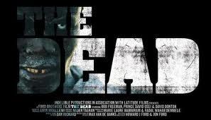 The Dead 2009 Howard J. Jon Ford Dan Morgan Glenn HORROR FILM MOVIE GORE BRITISH