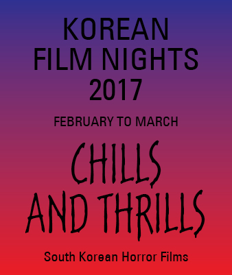 Chills & Thrills & the Korean Cultural Centre, London 2017